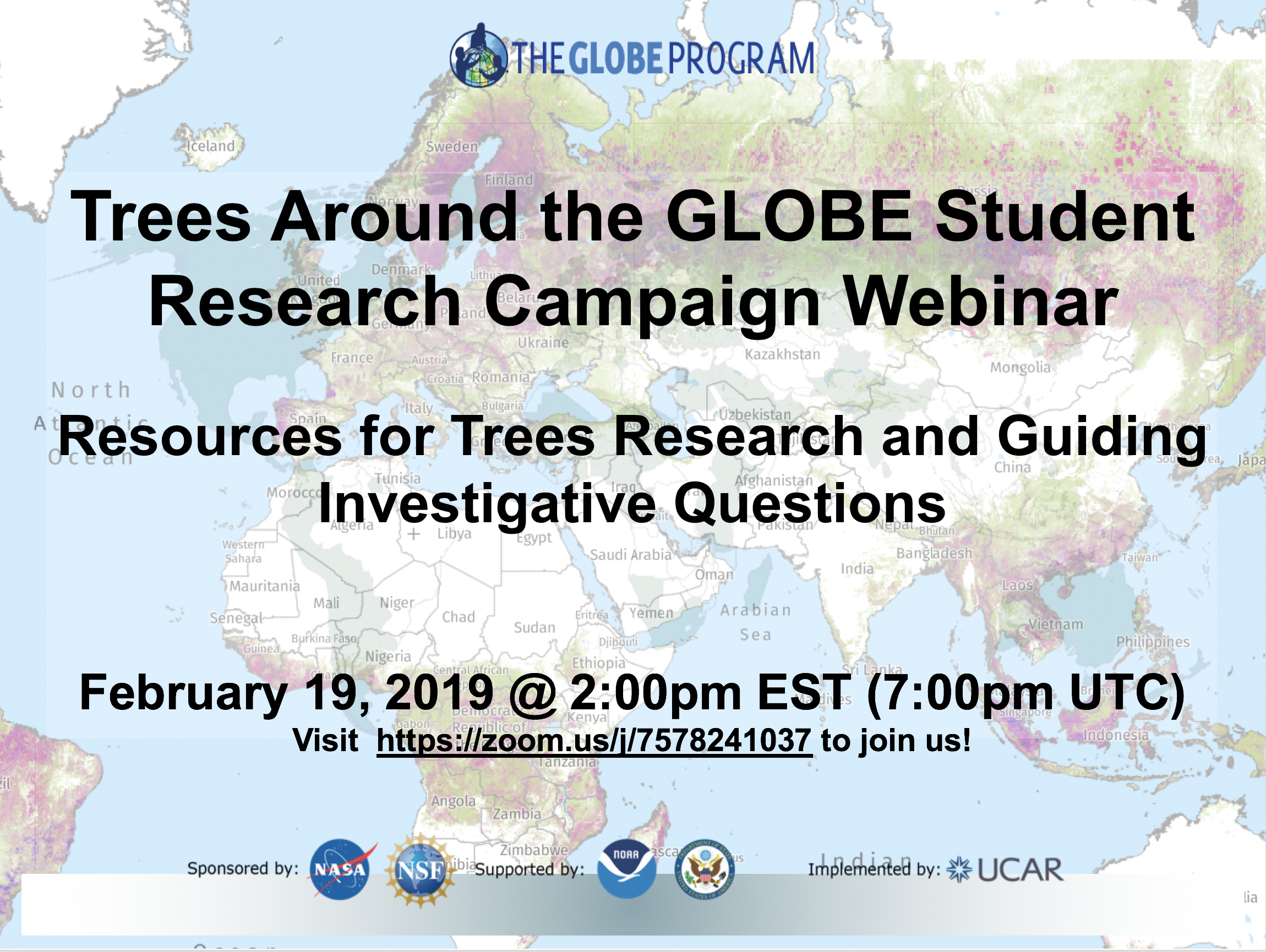 Graphic providing time/date information for the Trees Around the GLOBE webinar on 19 Feb 2019