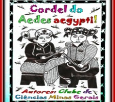AEDES CORDEL, kind of northwest literature that tells the mosquito cycle in rhymes and also talks about the garbage and debris that attracted the Aedes aegypti