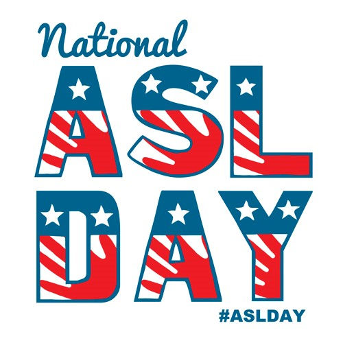 "Graphic that reads, ""National ASL Day"""
