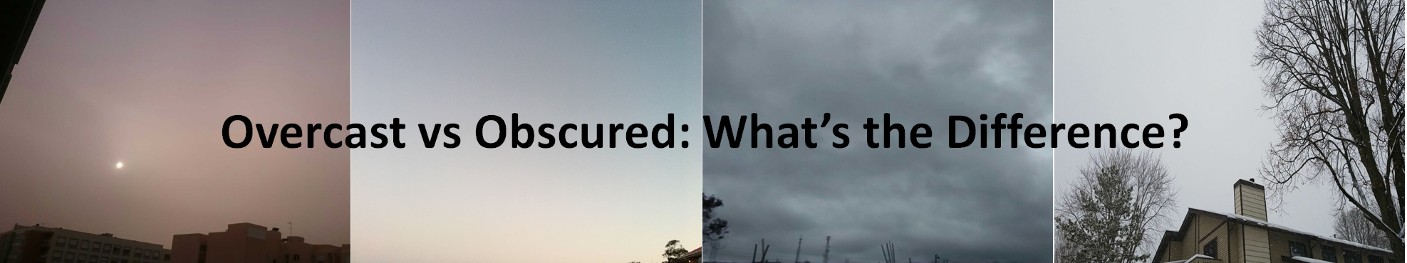 Image of Obscured Sky vs Overcast Sky
