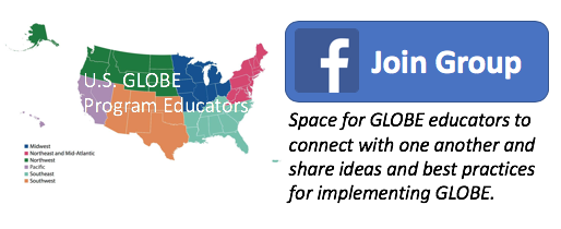 Link to Join U.S. GLOBE Educators Facebook Group: Space for GLOBE educators to connect with one another and share ideas and best practices for implementing GLOBE.